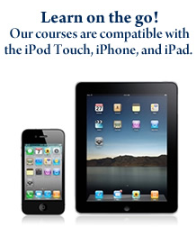 Our real estate courses are compatible with the Apple iPad, iPhone, and iPod Touch.