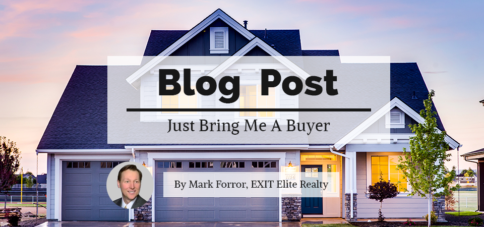 Blog Post, Just Bring Me A Buyer, By Mark Forror