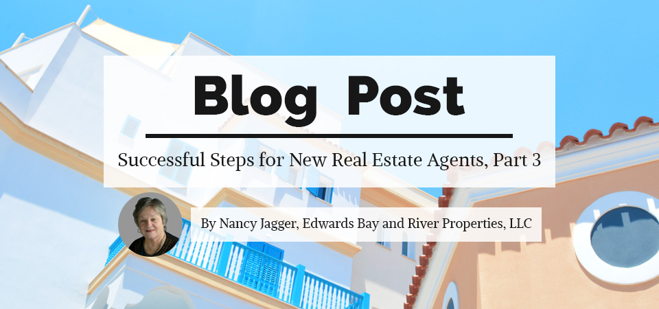 Nancy Jagger's last entry in the Successful Steps for New Real Estate Agents series