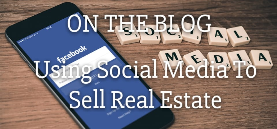 On The Blog; Using Social Media To Sell Real Estate